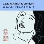 Leonard Cohen Dear Heather Review